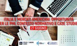SEMINARIO ITALIA E MERCATI AMERICANI: OPPORTUNITÀ PER LE PMI, CONTESTO NORMATIVO E CASE STUDIES